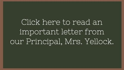 Click here to read an important letter from our Principal, Mrs. Yellock.